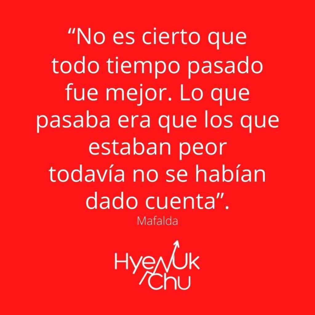 Esta es una frase de Quino y Mafalda - Hyenuk Chu