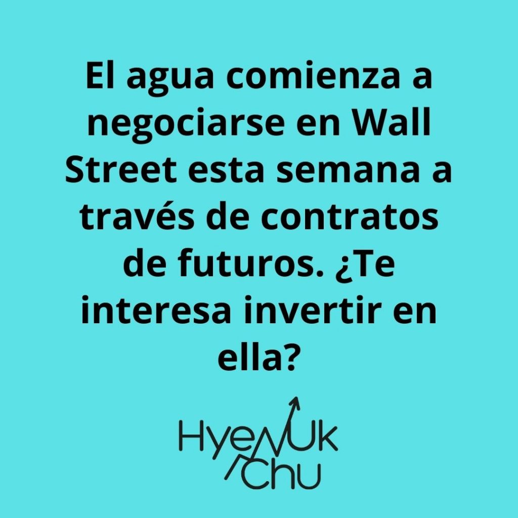 Desde esta semana, el agua comienza a negociarse en Wall Street – Hyenuk Chu