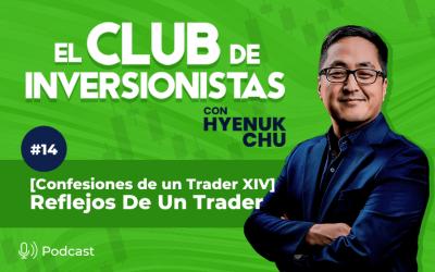 14 [Confesiones de un Trader XIV] Reflejos De Un Trader – Hyenuk Chu