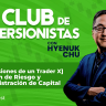 10 [Confesiones de un Trader X] Gestión de Riesgo y Administración de Capital – Hyenuk Chu