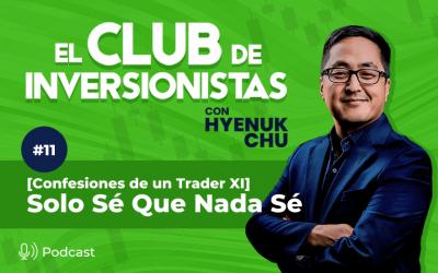 11 [Confesiones de un Trader XI] Solo Sé Que Nada Sé – Hyenuk Chu