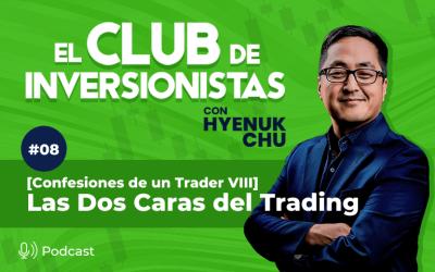 8 [Confesiones de un Trader VIII] Las Dos Caras del Trading – Hyenuk Chu